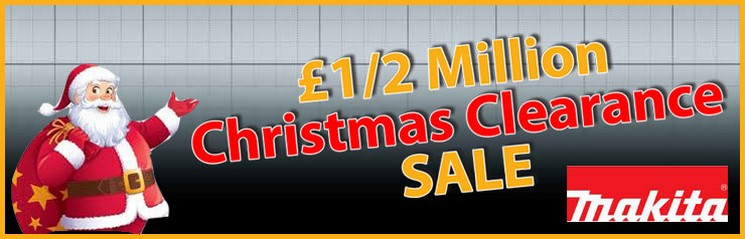 MAKITA CHRISTMAS CLEARANCE SALE